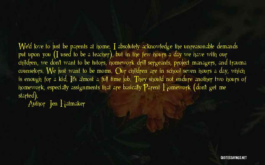 We Don't Have Enough Time Quotes By Jen Hatmaker