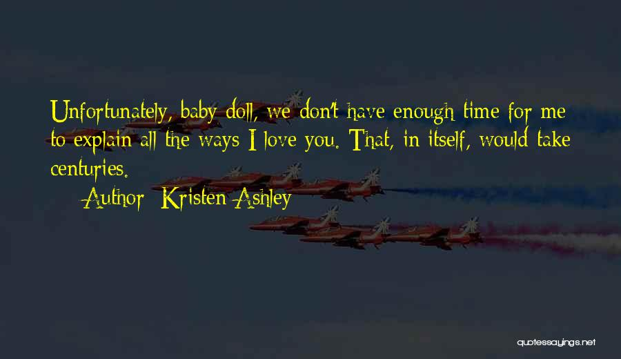 We Don't Have Enough Time Quotes By Kristen Ashley