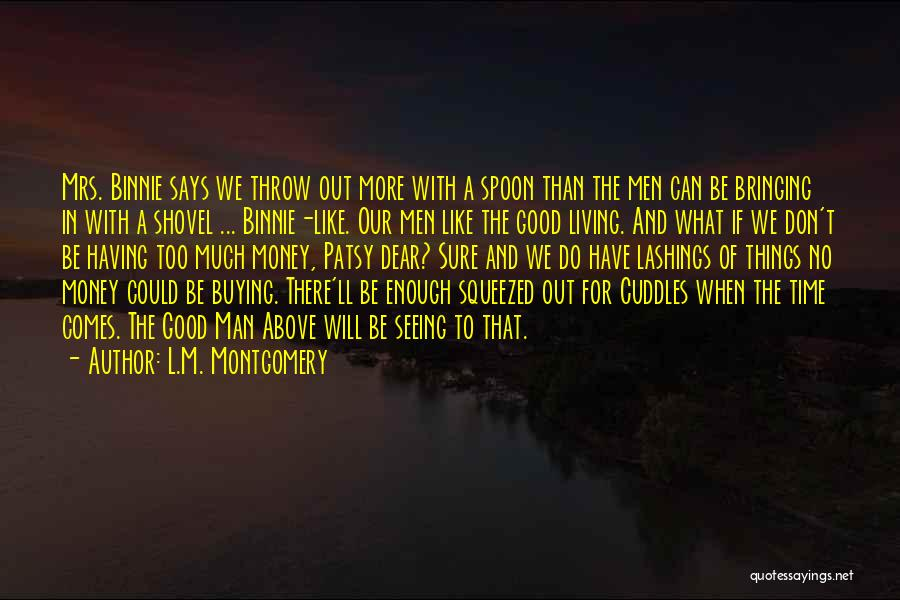 We Don't Have Enough Time Quotes By L.M. Montgomery