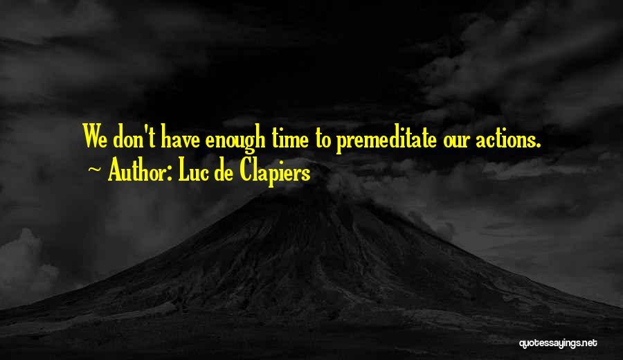 We Don't Have Enough Time Quotes By Luc De Clapiers