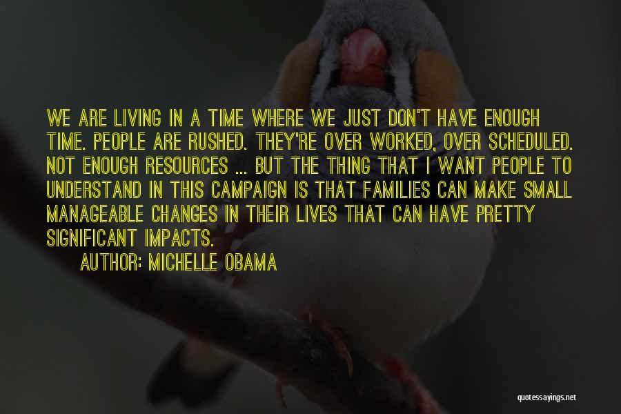 We Don't Have Enough Time Quotes By Michelle Obama