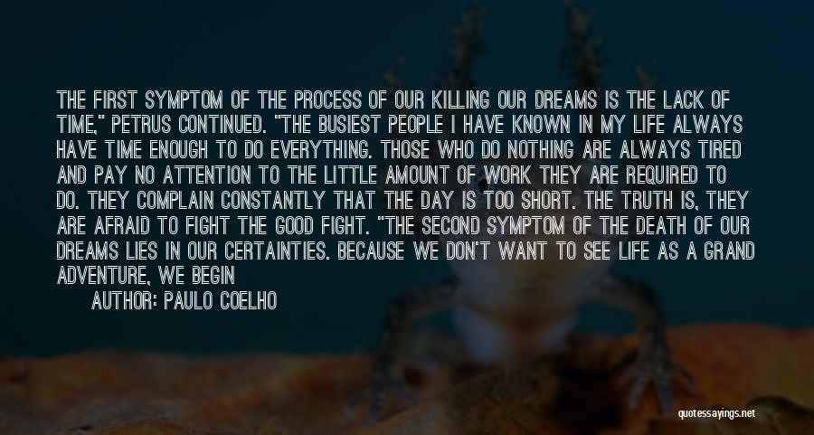 We Don't Have Enough Time Quotes By Paulo Coelho