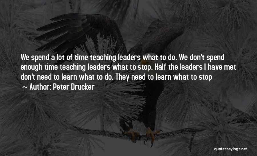 We Don't Have Enough Time Quotes By Peter Drucker