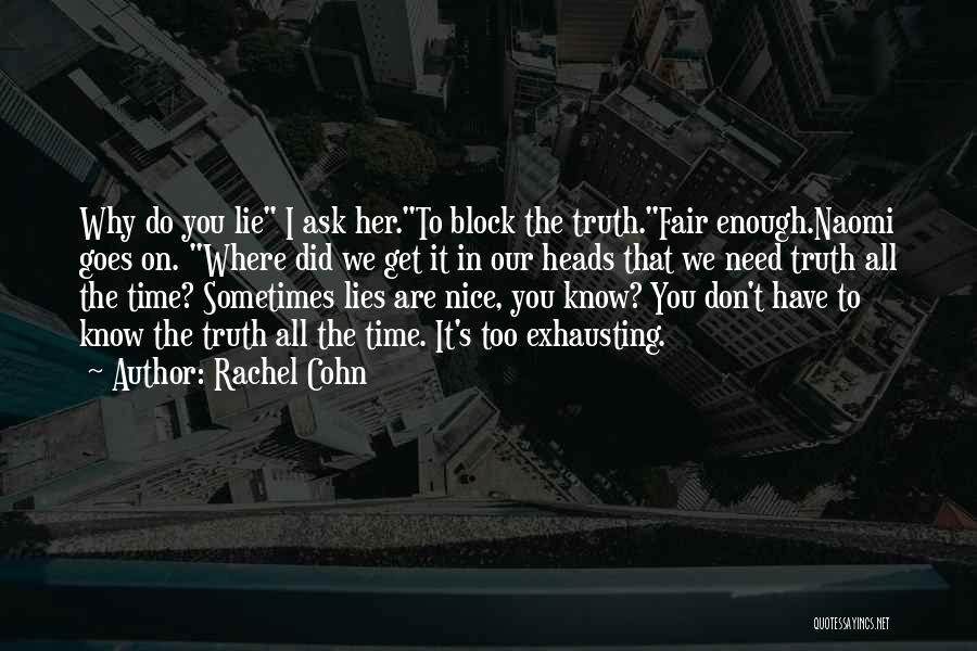 We Don't Have Enough Time Quotes By Rachel Cohn