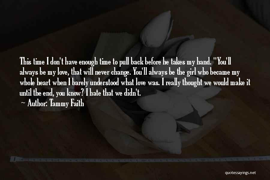 We Don't Have Enough Time Quotes By Tammy Faith