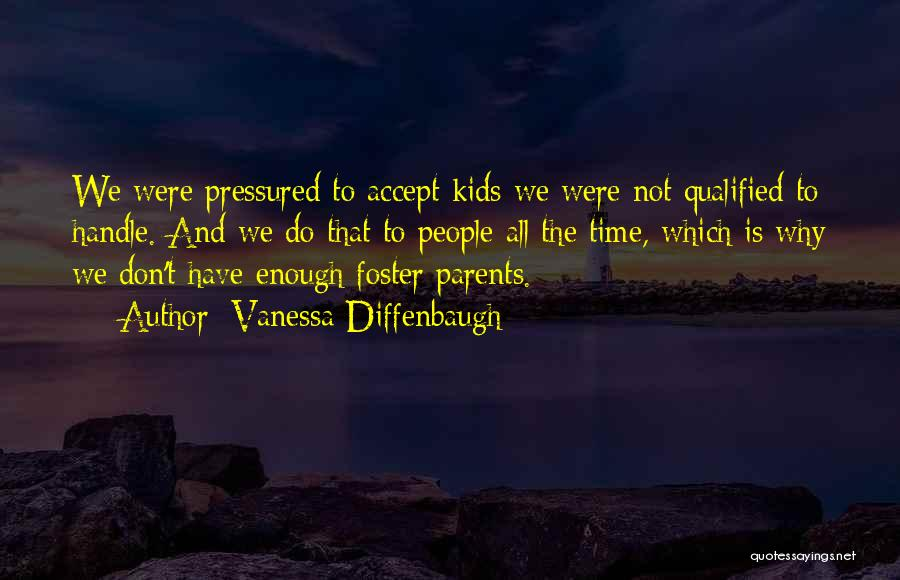 We Don't Have Enough Time Quotes By Vanessa Diffenbaugh