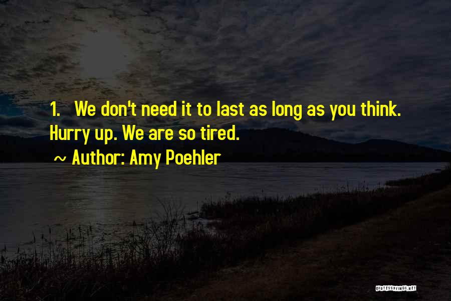 We Don't Need You Quotes By Amy Poehler