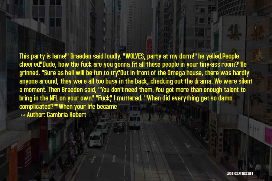 We Don't Need You Quotes By Cambria Hebert