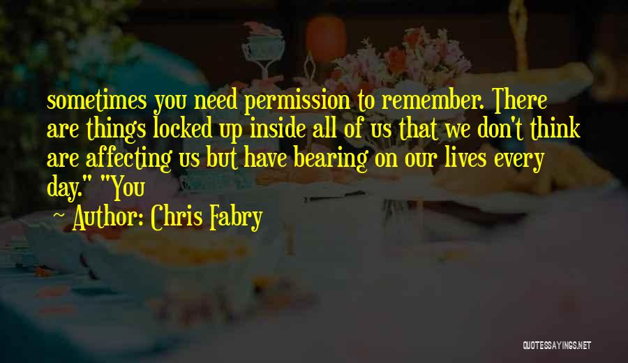 We Don't Need You Quotes By Chris Fabry