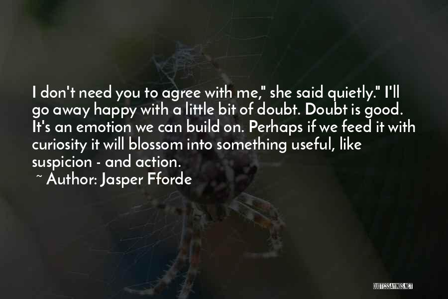 We Don't Need You Quotes By Jasper Fforde