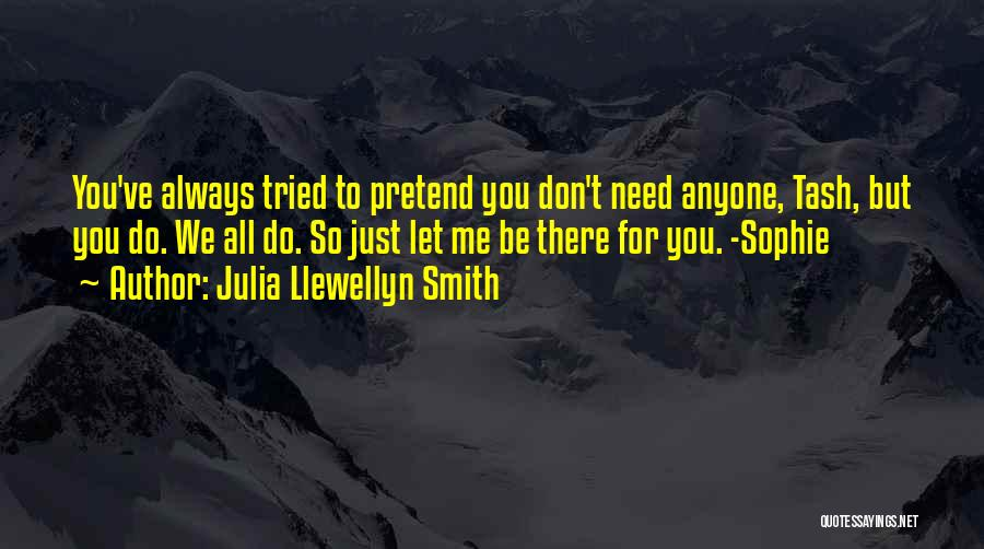 We Don't Need You Quotes By Julia Llewellyn Smith