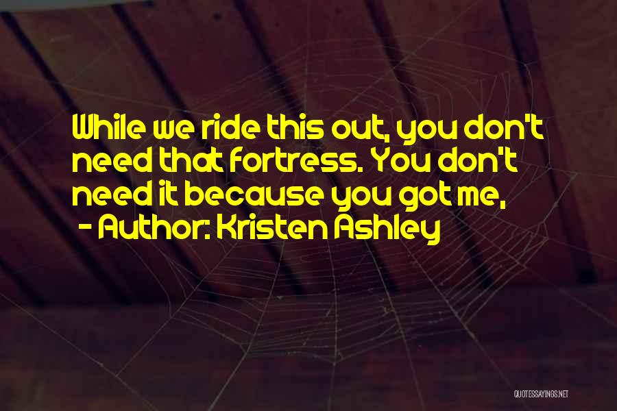 We Don't Need You Quotes By Kristen Ashley