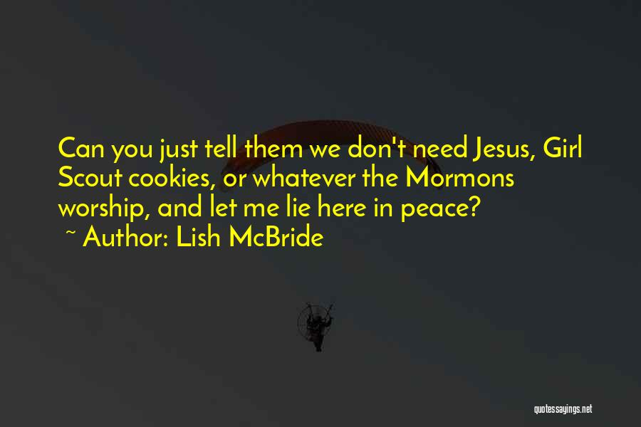 We Don't Need You Quotes By Lish McBride
