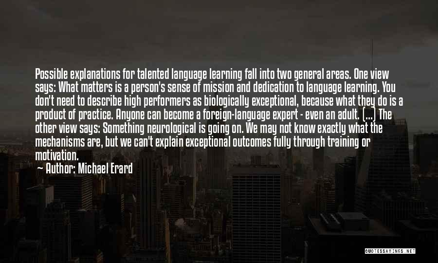 We Don't Need You Quotes By Michael Erard