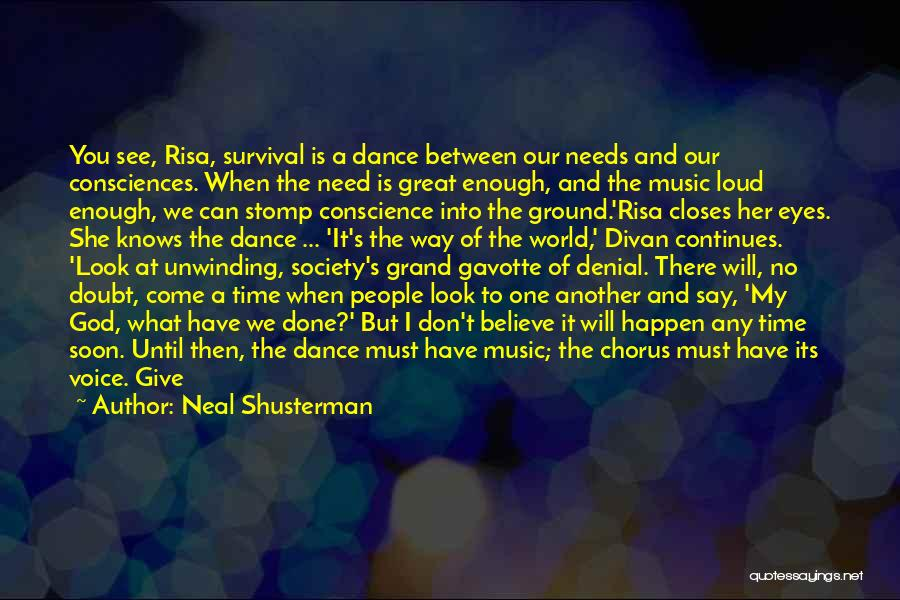 We Don't Need You Quotes By Neal Shusterman