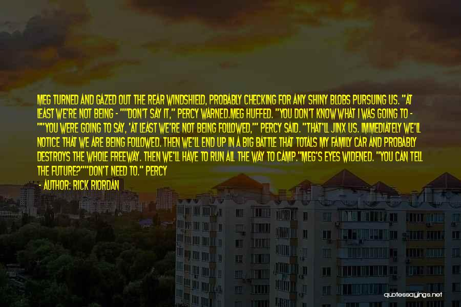 We Don't Need You Quotes By Rick Riordan