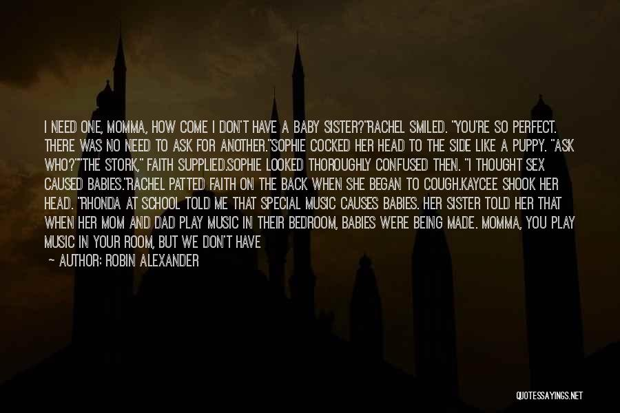 We Don't Need You Quotes By Robin Alexander