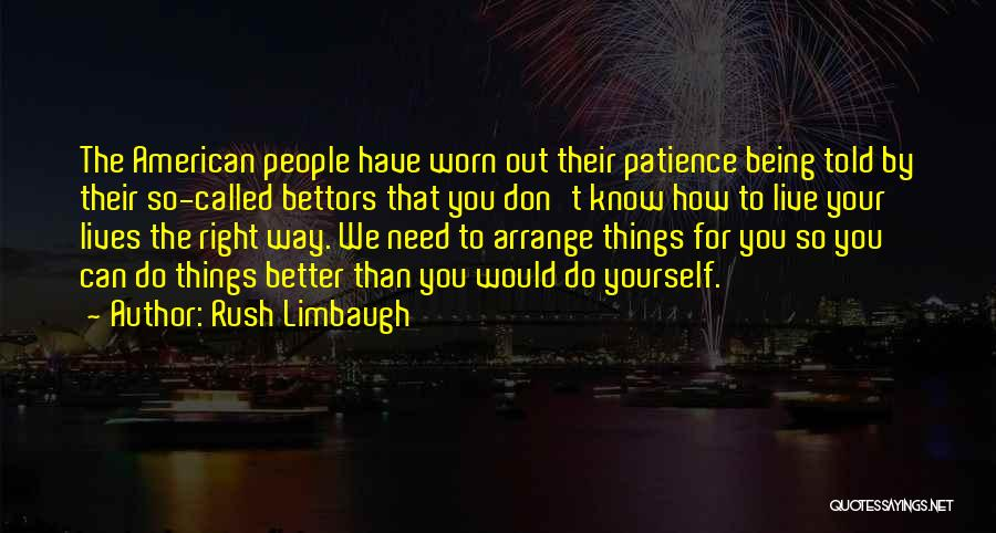 We Don't Need You Quotes By Rush Limbaugh