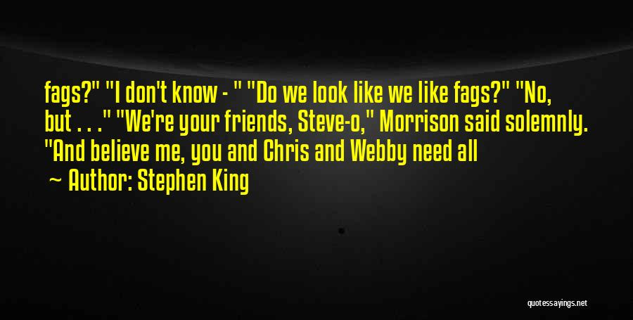 We Don't Need You Quotes By Stephen King