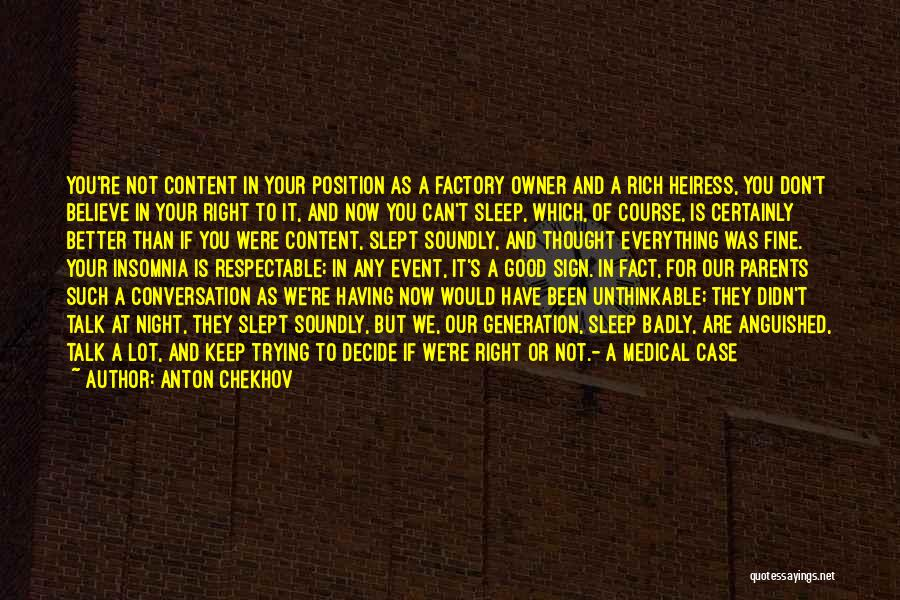 We Don't Talk Now Quotes By Anton Chekhov