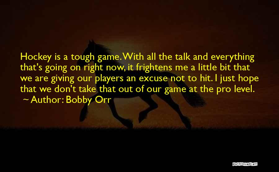We Don't Talk Now Quotes By Bobby Orr