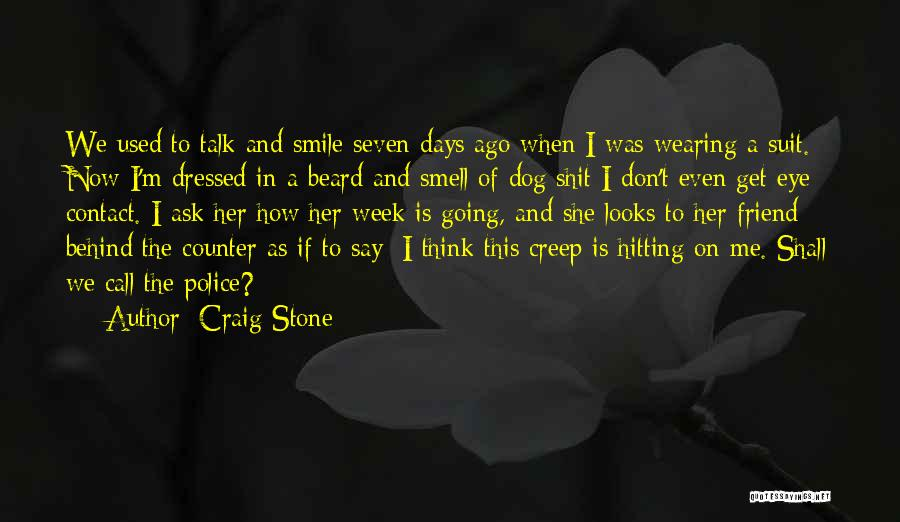 We Don't Talk Now Quotes By Craig Stone