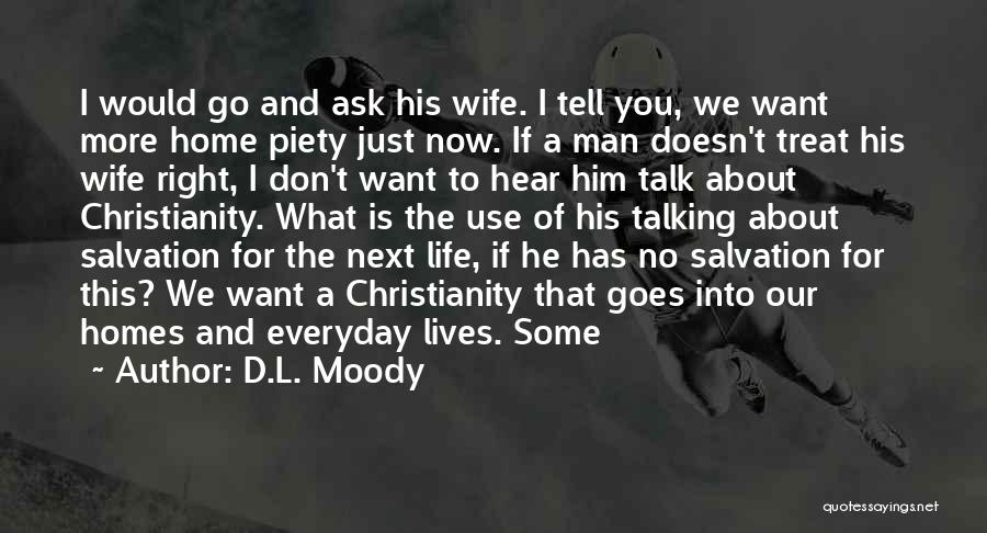 We Don't Talk Now Quotes By D.L. Moody