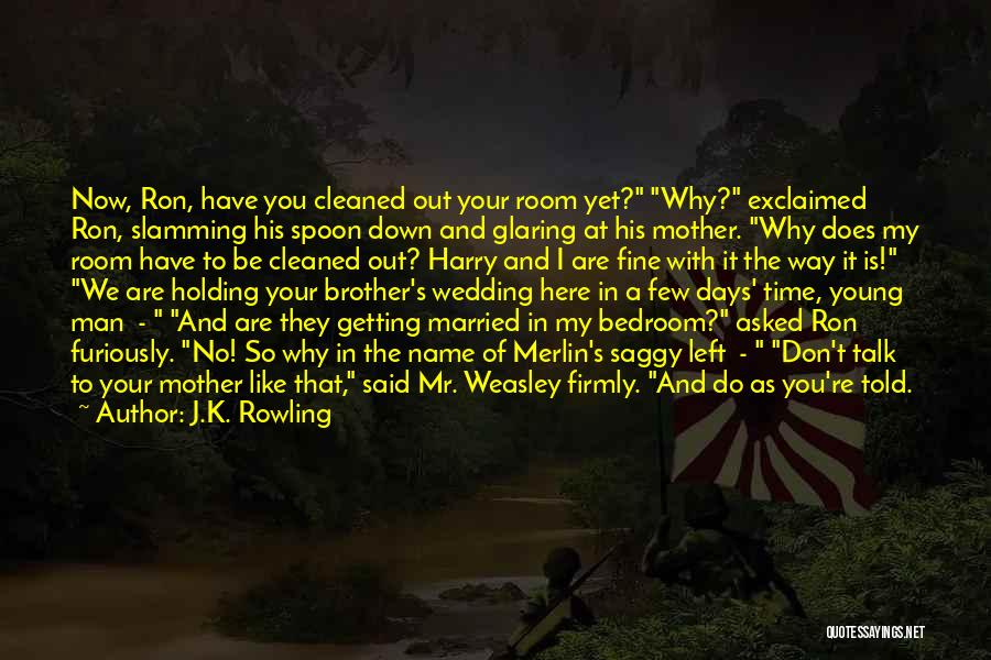 We Don't Talk Now Quotes By J.K. Rowling