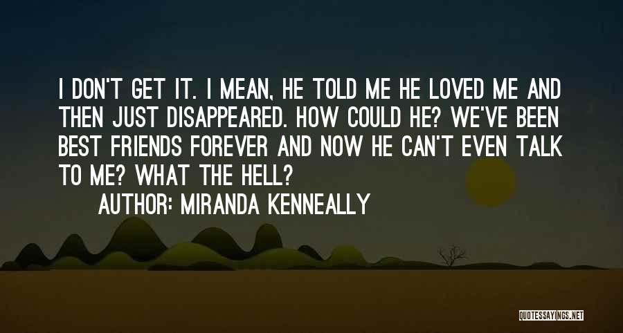 We Don't Talk Now Quotes By Miranda Kenneally