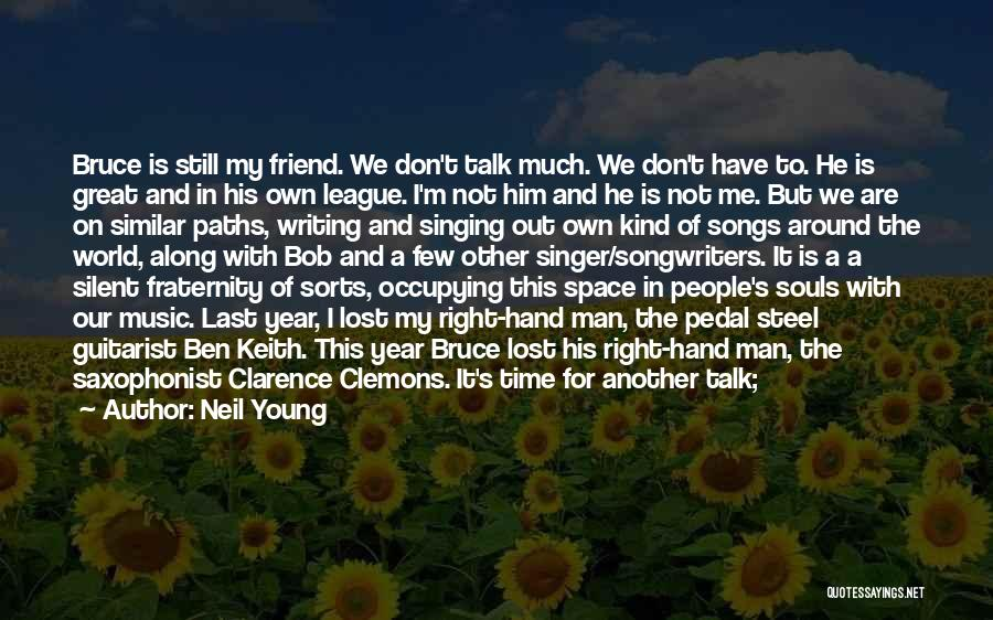 We Don't Talk Now Quotes By Neil Young