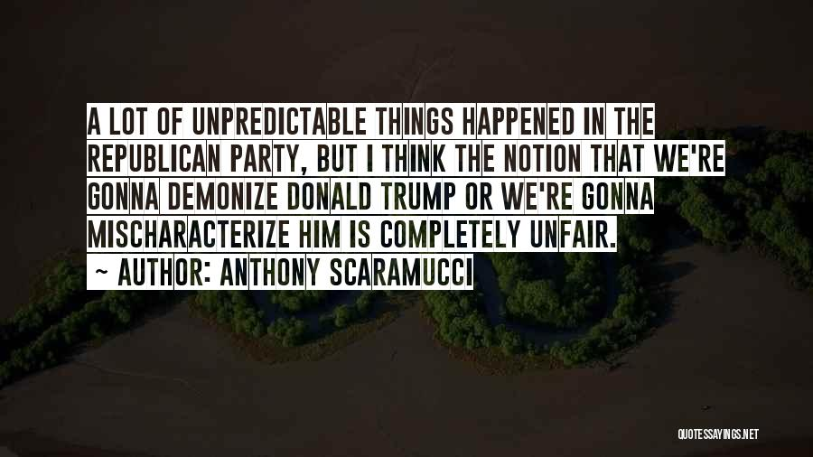 We Gonna Party Quotes By Anthony Scaramucci