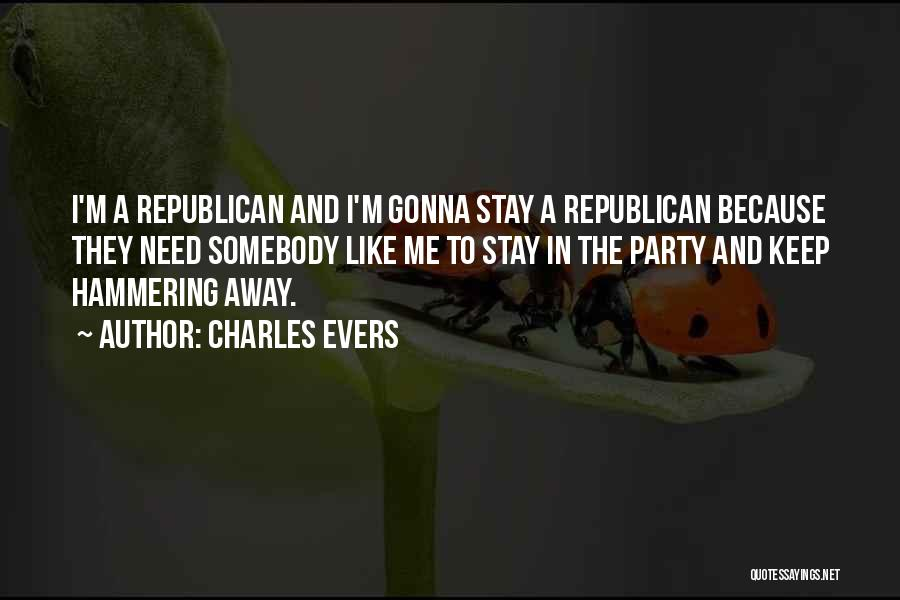 We Gonna Party Quotes By Charles Evers