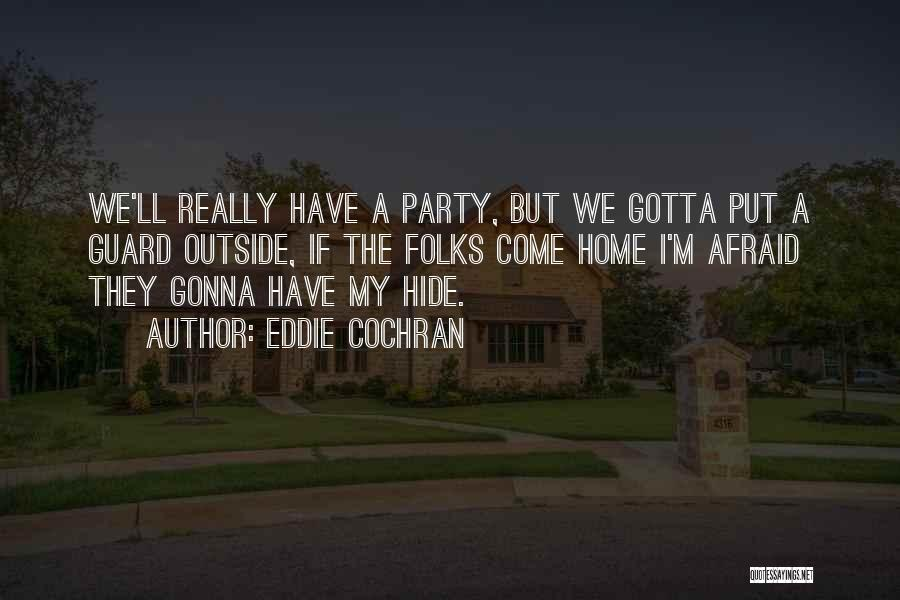 We Gonna Party Quotes By Eddie Cochran