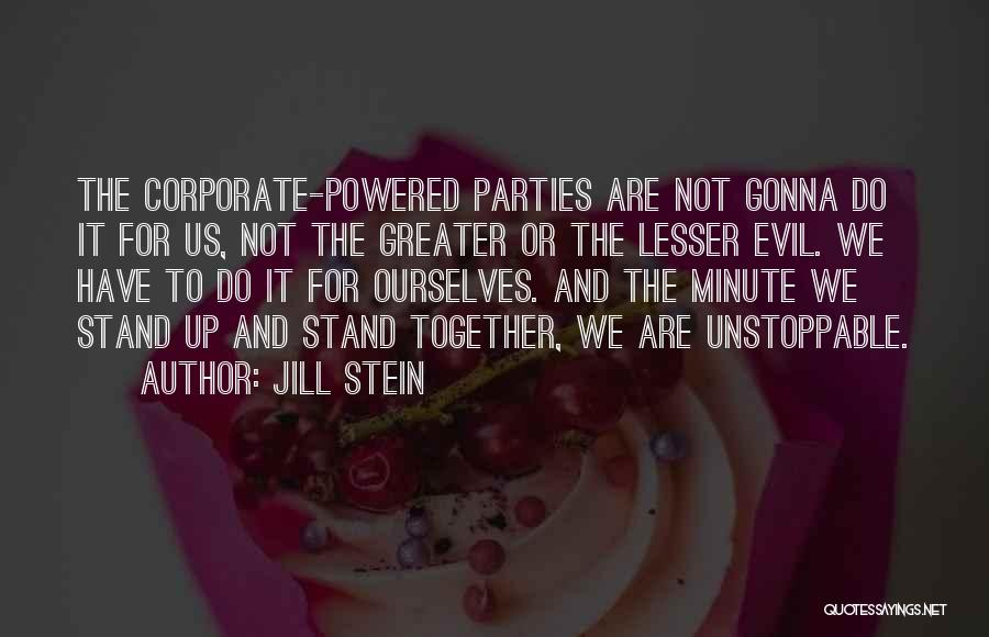 We Gonna Party Quotes By Jill Stein