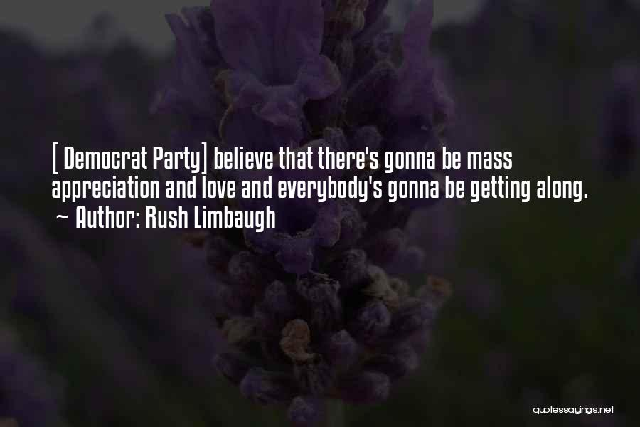 We Gonna Party Quotes By Rush Limbaugh