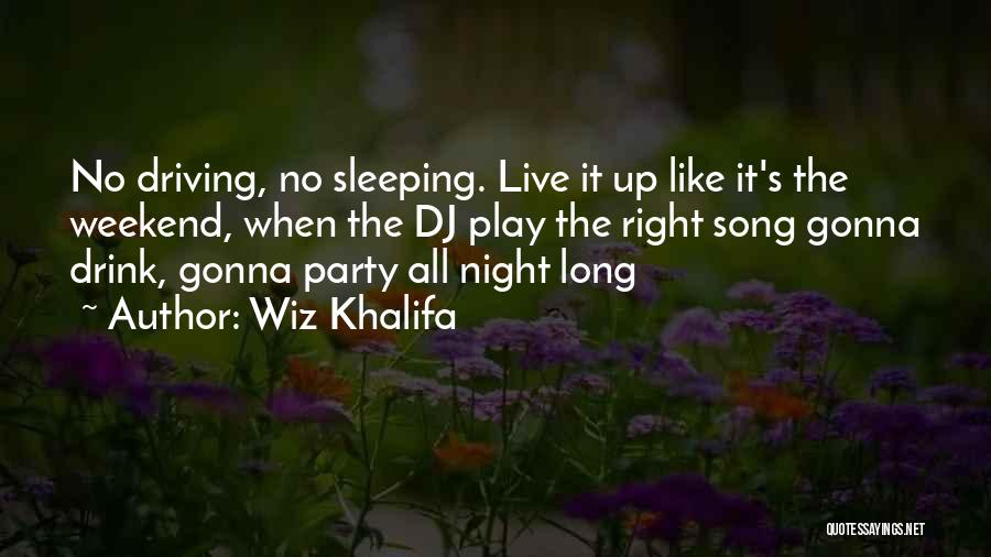 We Gonna Party Quotes By Wiz Khalifa