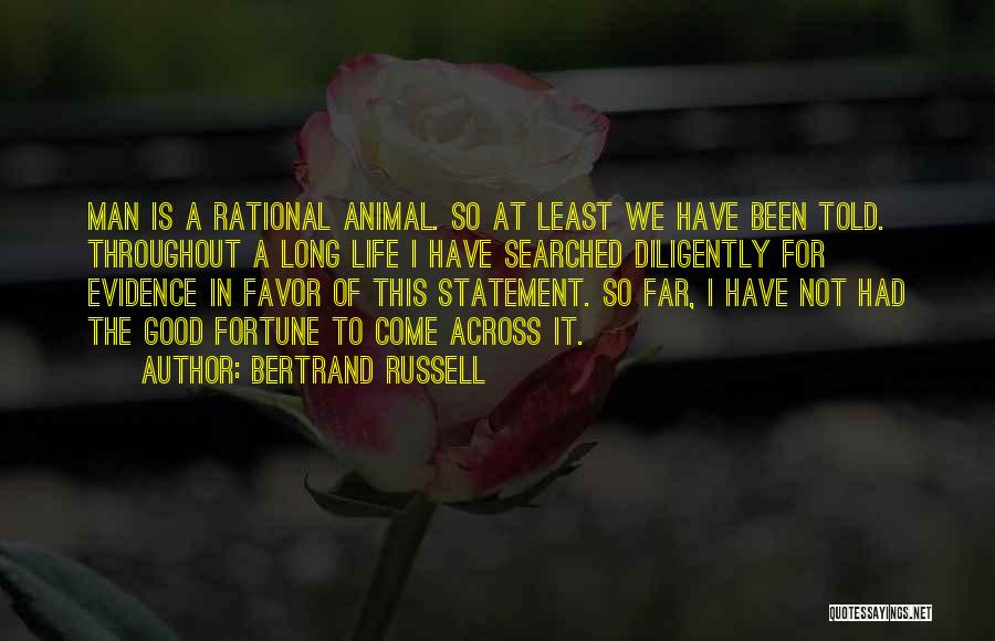 We Have Come So Far Quotes By Bertrand Russell