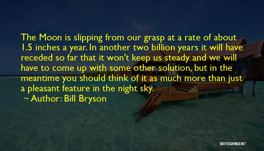 We Have Come So Far Quotes By Bill Bryson