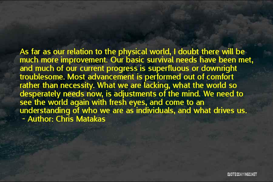 We Have Come So Far Quotes By Chris Matakas