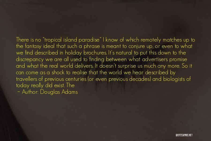 We Have Come So Far Quotes By Douglas Adams