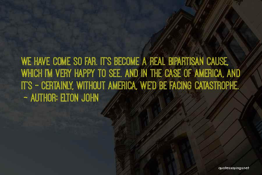 We Have Come So Far Quotes By Elton John