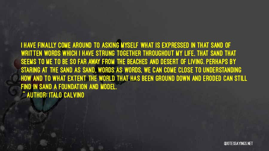 We Have Come So Far Quotes By Italo Calvino