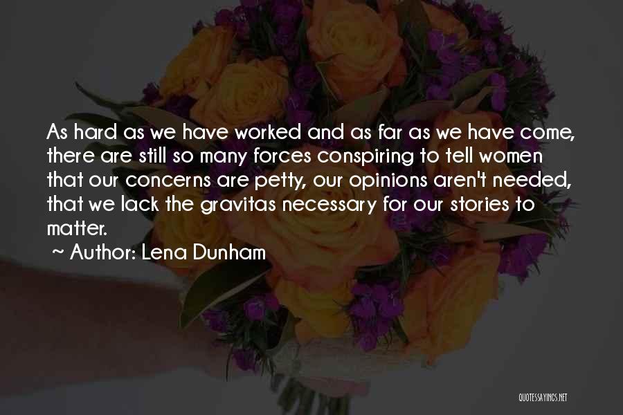 We Have Come So Far Quotes By Lena Dunham