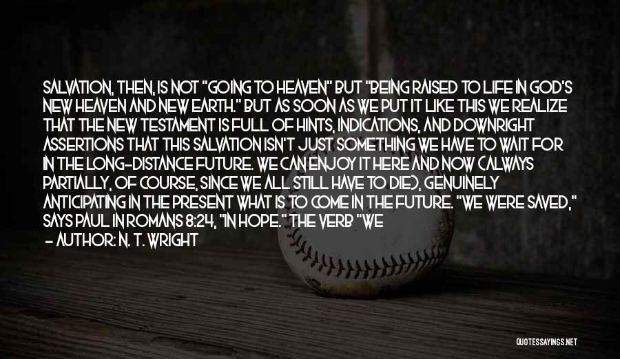 We Have Come So Far Quotes By N. T. Wright