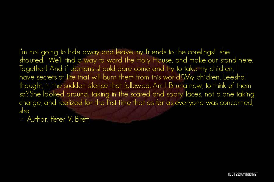 We Have Come So Far Quotes By Peter V. Brett