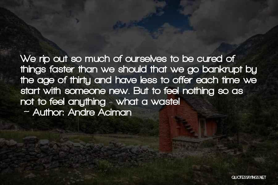 We Have Nothing But Time Quotes By Andre Aciman
