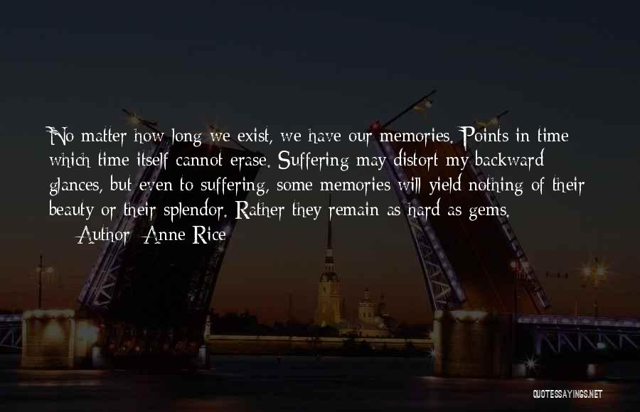We Have Nothing But Time Quotes By Anne Rice