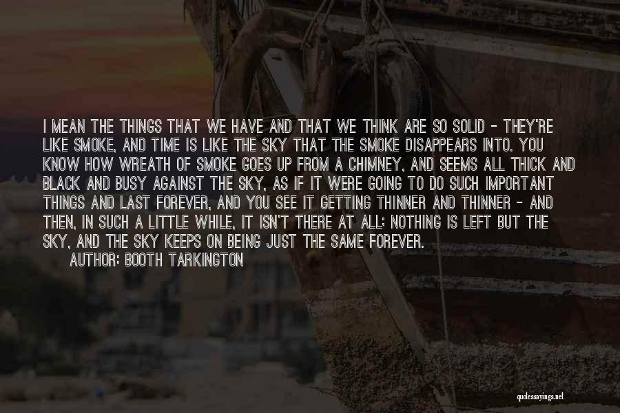 We Have Nothing But Time Quotes By Booth Tarkington