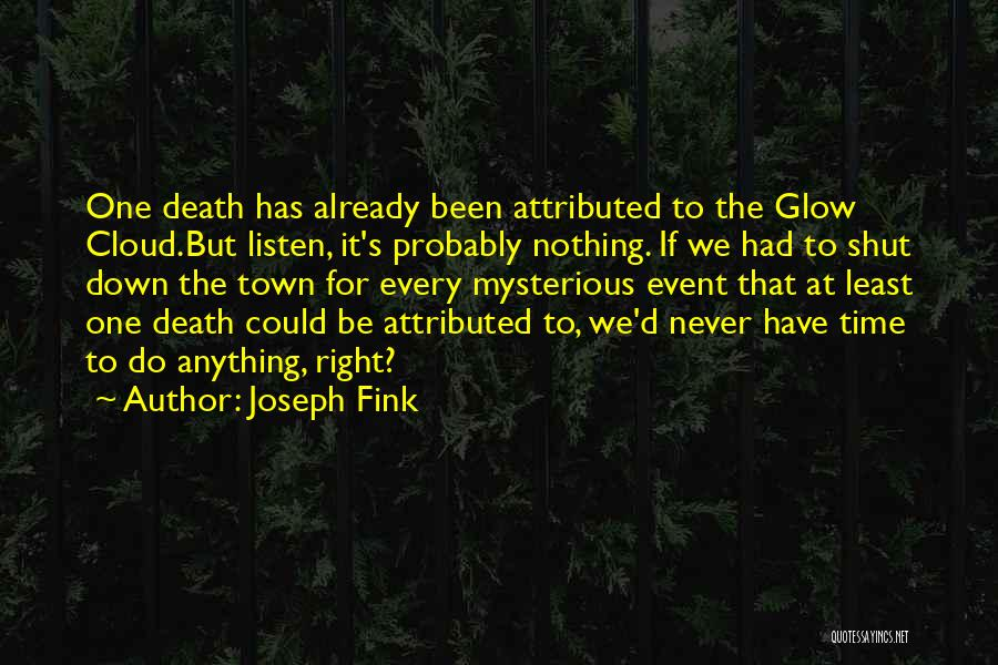 We Have Nothing But Time Quotes By Joseph Fink