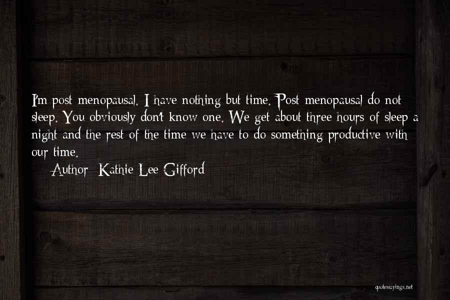 We Have Nothing But Time Quotes By Kathie Lee Gifford